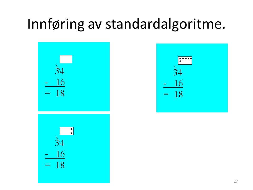 Innføring av standardalgoritme. 27