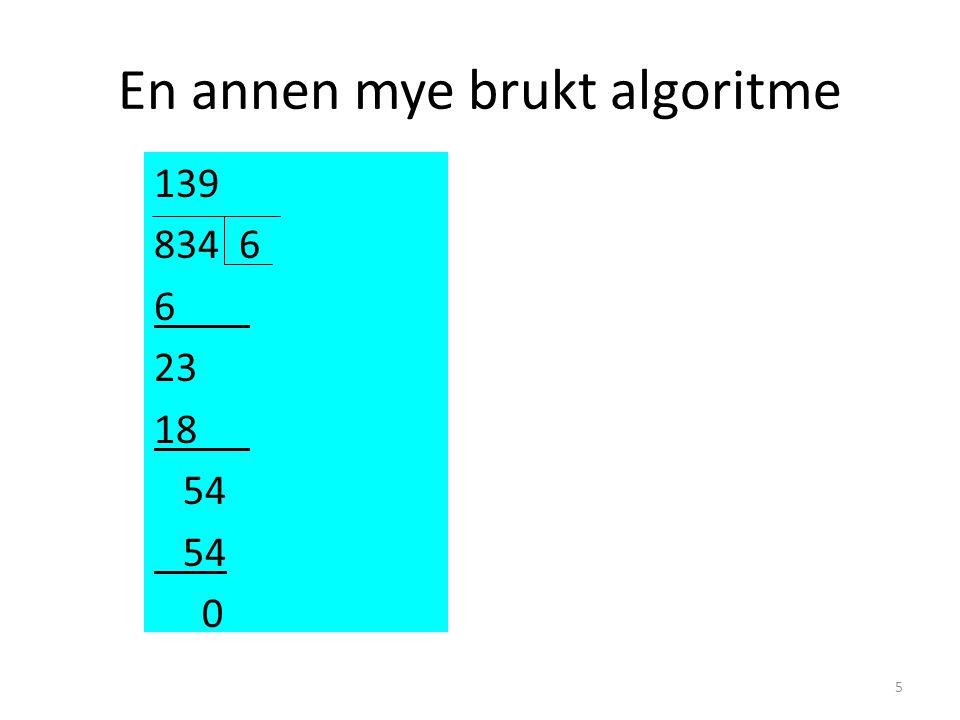 En annen mye brukt algoritme 5 139 834 6 6 23 18 54 0