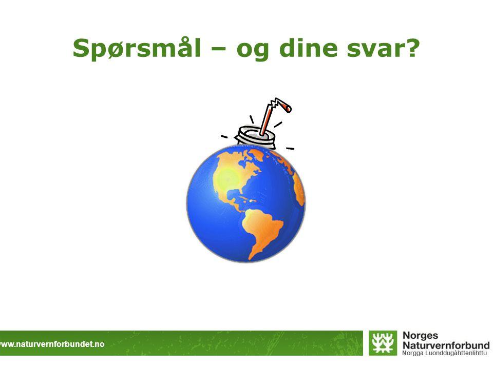 www.naturvernforbundet.no Norgga Luonddugáhttenlihttu Spørsmål – og dine svar