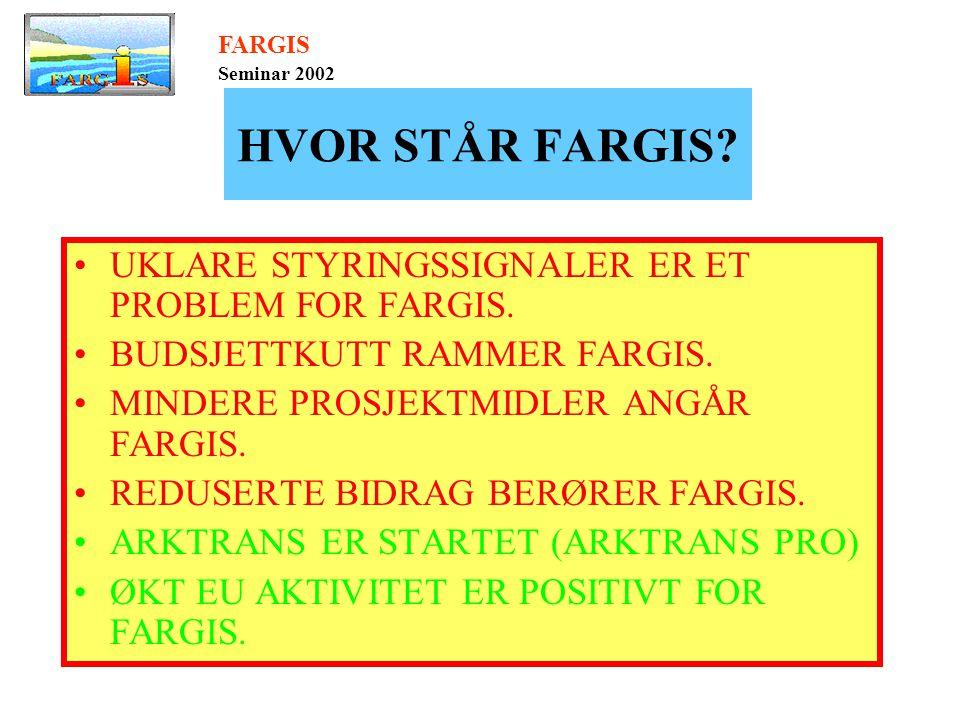 HVOR STÅR FARGIS. •UKLARE STYRINGSSIGNALER ER ET PROBLEM FOR FARGIS.