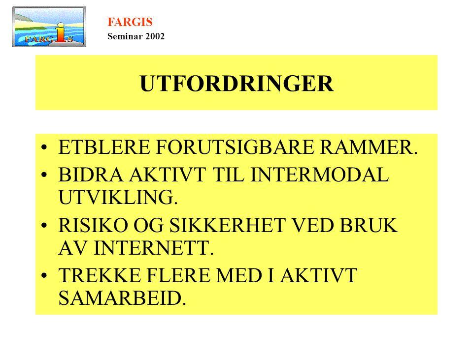 UTFORDRINGER •ETBLERE FORUTSIGBARE RAMMER. •BIDRA AKTIVT TIL INTERMODAL UTVIKLING.