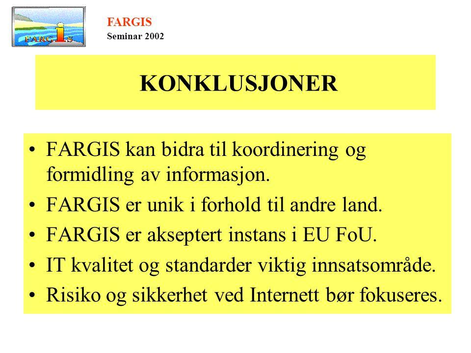 KONKLUSJONER •FARGIS kan bidra til koordinering og formidling av informasjon.