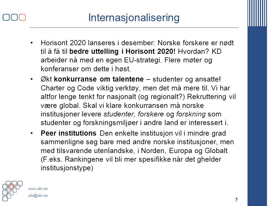 www.uhr.no uhr@uhr.no Internasjonalisering •Horisont 2020 lanseres i desember: Norske forskere er nødt til å få til bedre uttelling i Horisont 2020.