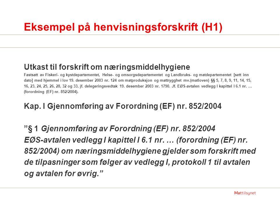 Eksempel på henvisningsforskrift (H1) Utkast til forskrift om næringsmiddelhygiene Fastsatt av Fiskeri- og kystdepartementet, Helse- og omsorgsdeparte