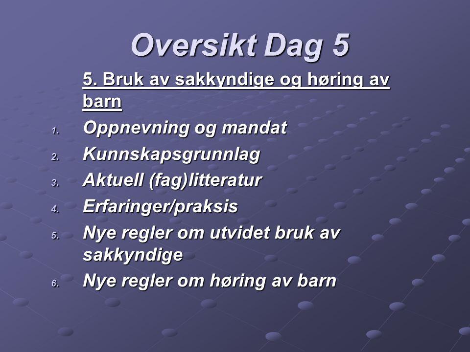 5.Bruk av sakkyndige og høring av barn 6. Nye regler om høring av barn i.