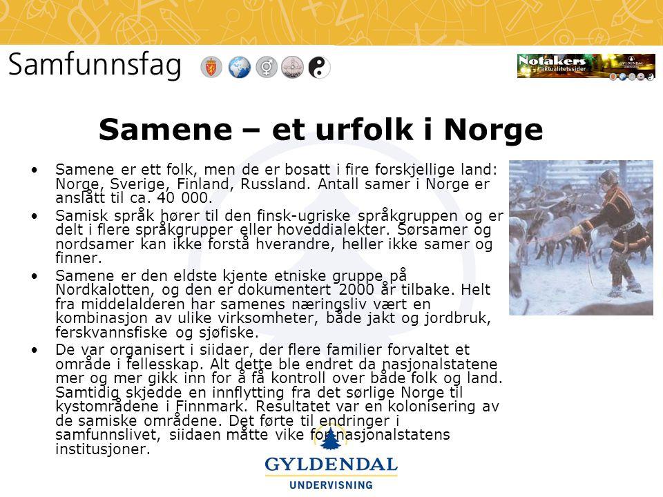 Samene – et urfolk i Norge •Samene er ett folk, men de er bosatt i fire forskjellige land: Norge, Sverige, Finland, Russland. Antall samer i Norge er