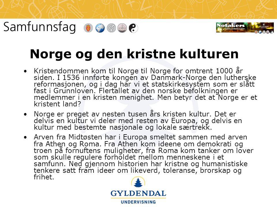 Norge og den kristne kulturen •Kristendommen kom til Norge til Norge for omtrent 1000 år siden. I 1536 innførte kongen av Danmark-Norge den lutherske