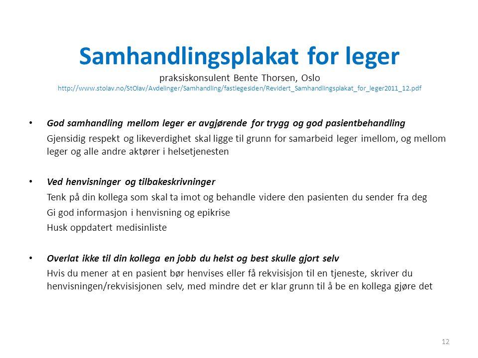 Samhandlingsplakat for leger praksiskonsulent Bente Thorsen, Oslo http://www.stolav.no/StOlav/Avdelinger/Samhandling/fastlegesiden/Revidert_Samhandlin