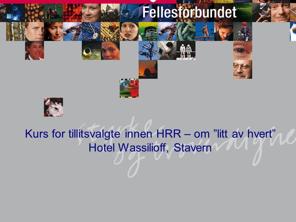 """1 Kurs for tillitsvalgte innen HRR – om """"litt av hvert"""" Hotel Wassilioff, Stavern"""