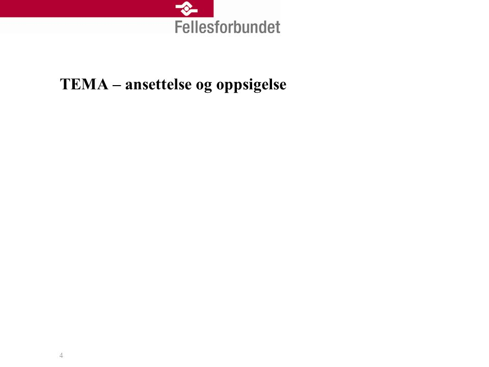 TEMA – ansettelse og oppsigelse 4