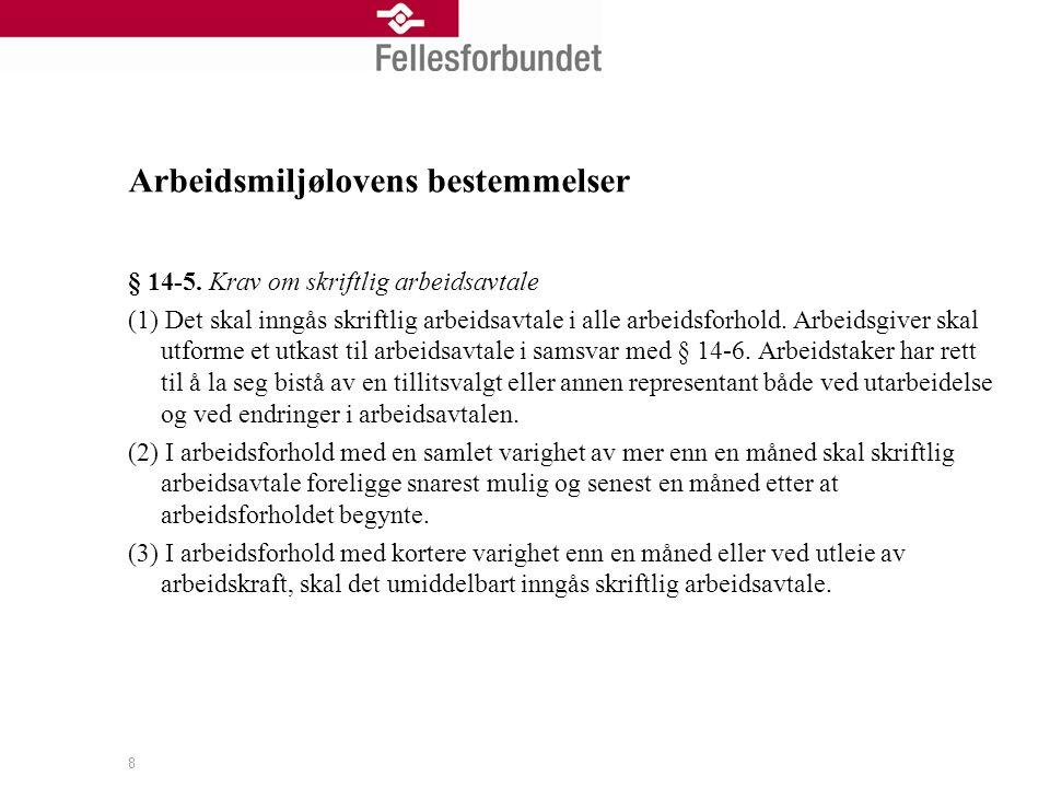 Arbeidsmiljølovens bestemmelser § 14-6.