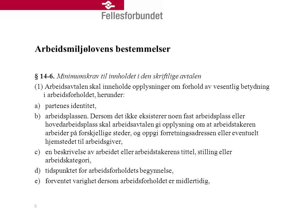 Arbeidsmiljølovens bestemmelser Fortsettelse….f) eventuelle prøvetidsbestemmelser, jf.