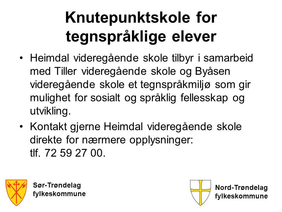 Knutepunktskole for tegnspråklige elever •Heimdal videregående skole tilbyr i samarbeid med Tiller videregående skole og Byåsen videregående skole et