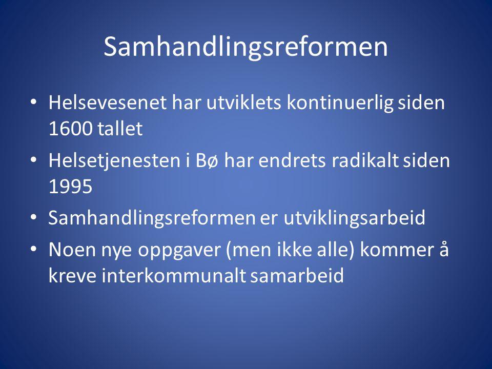 Samhandlingsreformen • Helsevesenet har utviklets kontinuerlig siden 1600 tallet • Helsetjenesten i Bø har endrets radikalt siden 1995 • Samhandlingsr