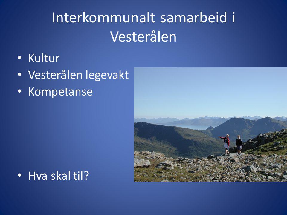 Interkommunalt samarbeid i Vesterålen • Kultur • Vesterålen legevakt • Kompetanse • Hva skal til?