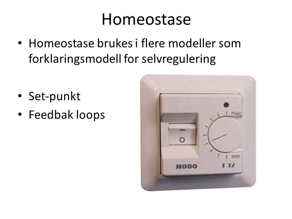 Homeostase • Homeostase brukes i flere modeller som forklaringsmodell for selvregulering • Set-punkt • Feedbak loops