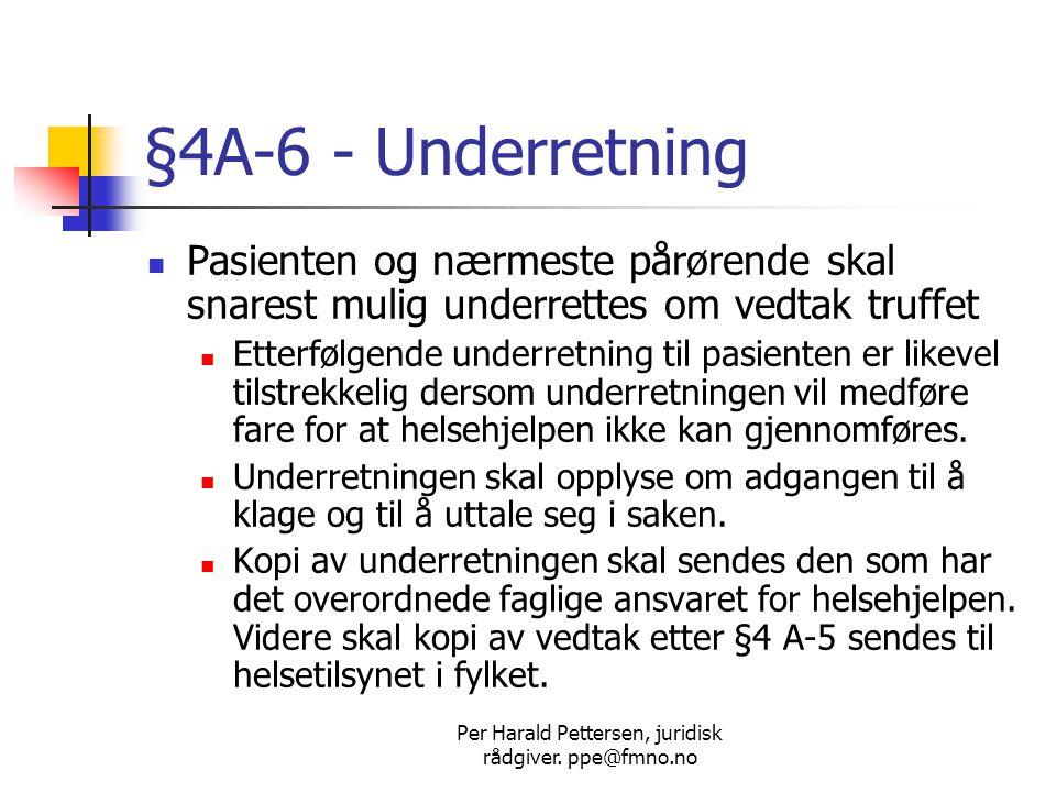 Per Harald Pettersen, juridisk rådgiver.ppe@fmno.no §4A-7.