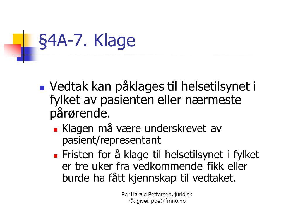 Per Harald Pettersen, juridisk rådgiver.ppe@fmno.no §4A-8.