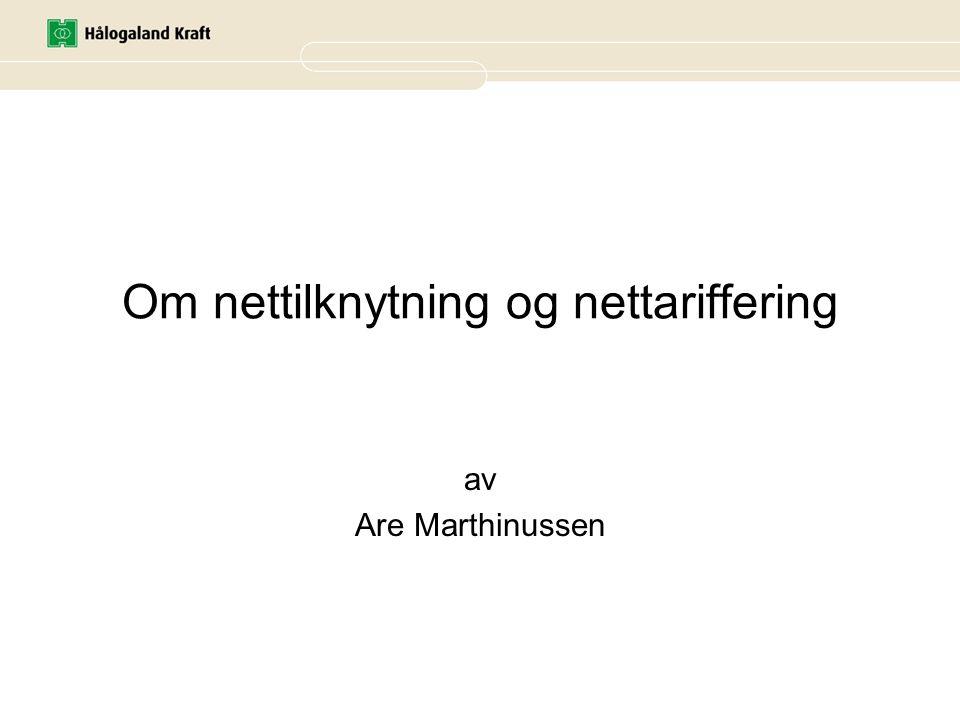 Om nettilknytning og nettariffering av Are Marthinussen