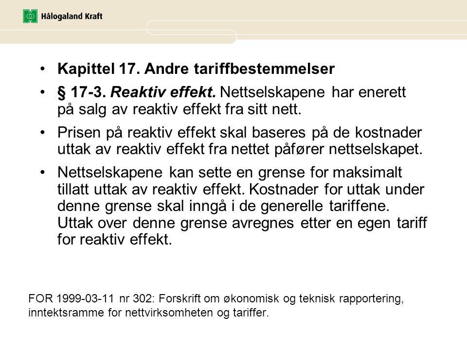 FOR 1999-03-11 nr 302: Forskrift om økonomisk og teknisk rapportering, inntektsramme for nettvirksomheten og tariffer. •Kapittel 17. Andre tariffbeste