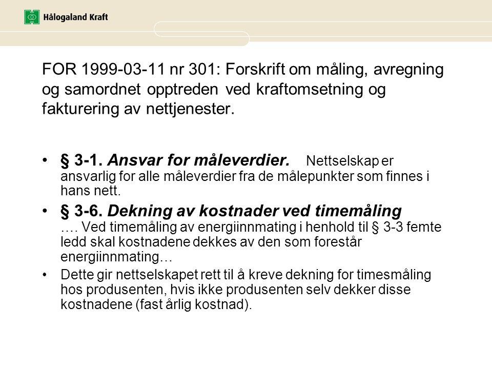 FOR 1999-03-11 nr 301: Forskrift om måling, avregning og samordnet opptreden ved kraftomsetning og fakturering av nettjenester. •§ 3-1. Ansvar for mål