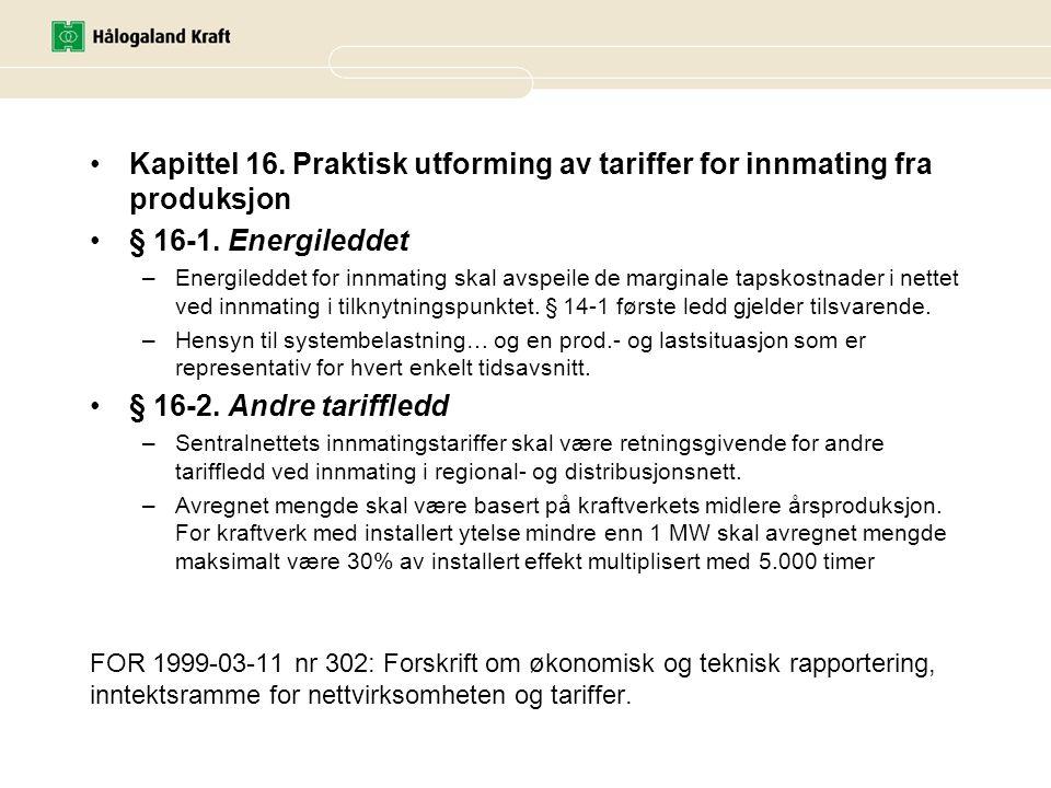 FOR 1999-03-11 nr 302: Forskrift om økonomisk og teknisk rapportering, inntektsramme for nettvirksomheten og tariffer. •Kapittel 16. Praktisk utformin
