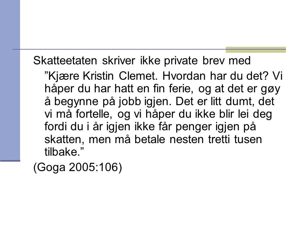 """Skatteetaten skriver ikke private brev med """"Kjære Kristin Clemet. Hvordan har du det? Vi håper du har hatt en fin ferie, og at det er gøy å begynne på"""