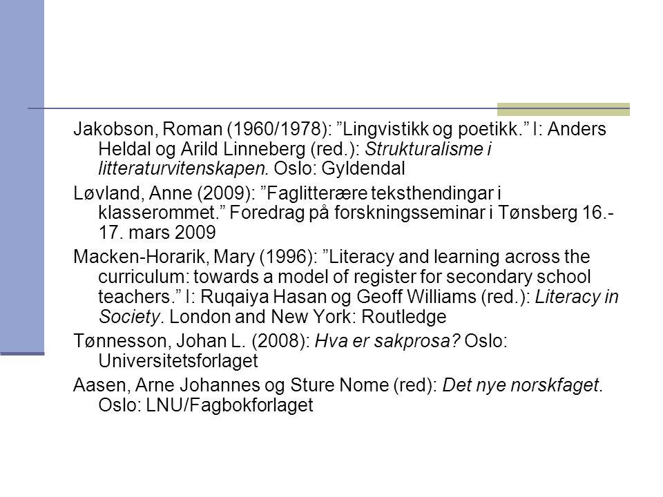 """Jakobson, Roman (1960/1978): """"Lingvistikk og poetikk."""" I: Anders Heldal og Arild Linneberg (red.): Strukturalisme i litteraturvitenskapen. Oslo: Gylde"""