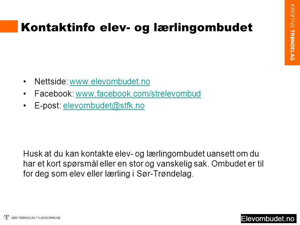 Kontaktinfo elev- og lærlingombudet •Nettside: www.elevombudet.nowww.elevombudet.no •Facebook: www.facebook.com/strelevombudwww.facebook.com/strelevom