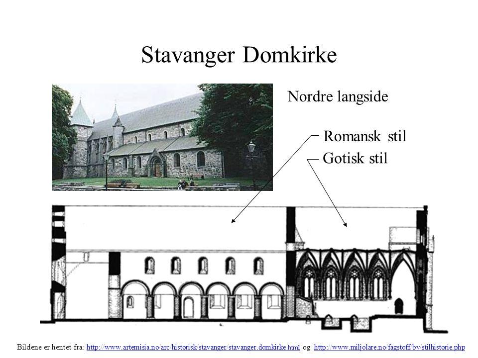 Stavanger Domkirke Nordre langside Gotisk stil Romansk stil Bildene er hentet fra: http://www.artemisia.no/arc/historisk/stavanger/stavanger.domkirke.
