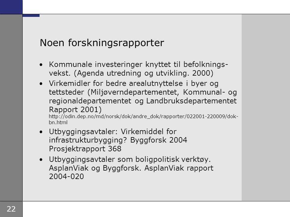 22 Noen forskningsrapporter •Kommunale investeringer knyttet til befolknings- vekst.