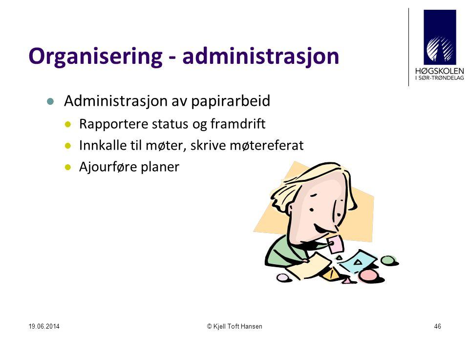 Organisering - administrasjon  Administrasjon av papirarbeid  Rapportere status og framdrift  Innkalle til møter, skrive møtereferat  Ajourføre pl