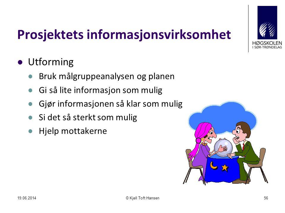 Prosjektets informasjonsvirksomhet  Utforming  Bruk målgruppeanalysen og planen  Gi så lite informasjon som mulig  Gjør informasjonen så klar som