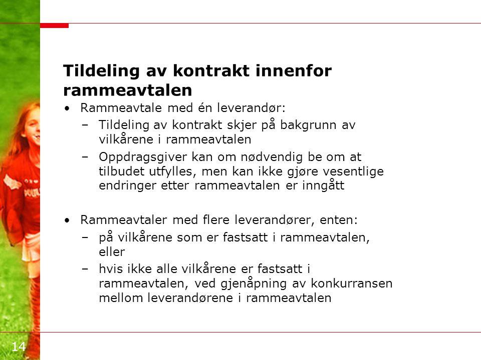 15 Eksempel: En kommune har rammeavtale på levering av PC'er med 3 leverandører.