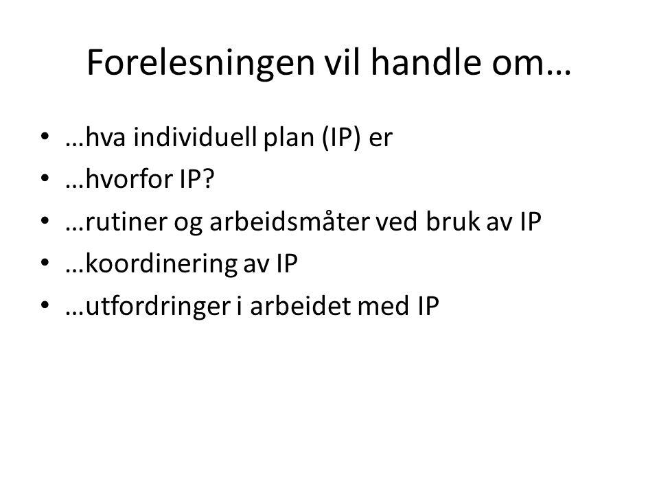 Hva er individuell plan (IP).