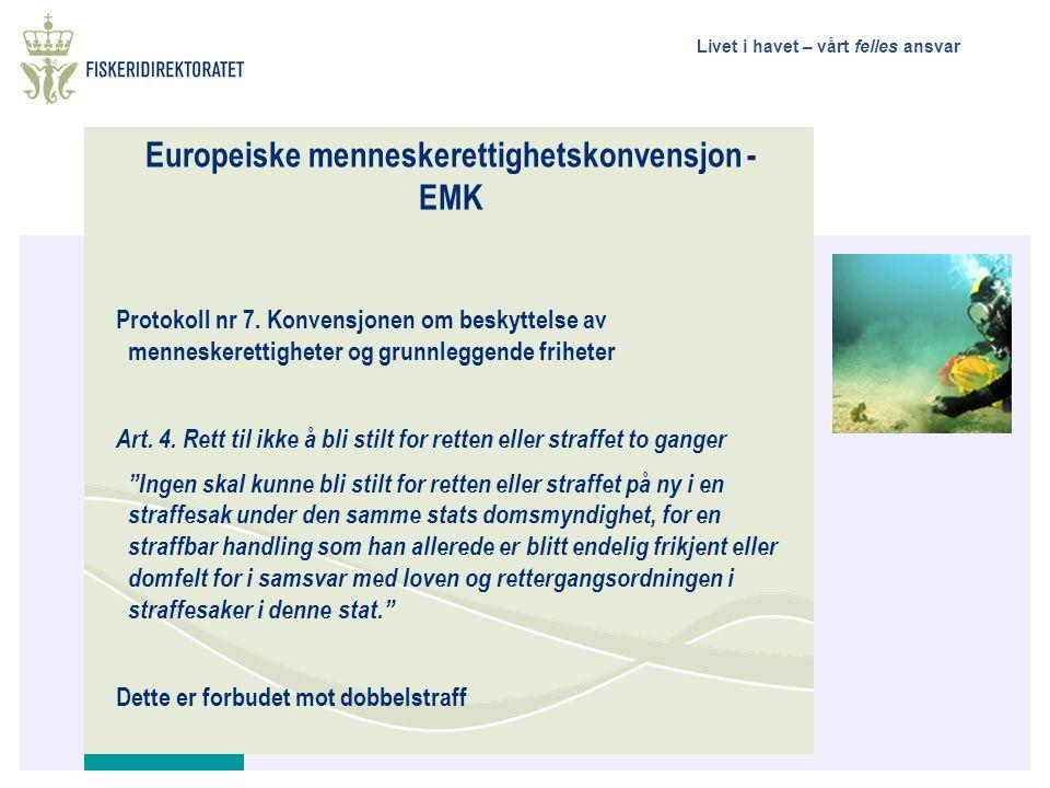 Livet i havet – vårt felles ansvar Europeiske menneskerettighetskonvensjon - EMK Protokoll nr 7. Konvensjonen om beskyttelse av menneskerettigheter og