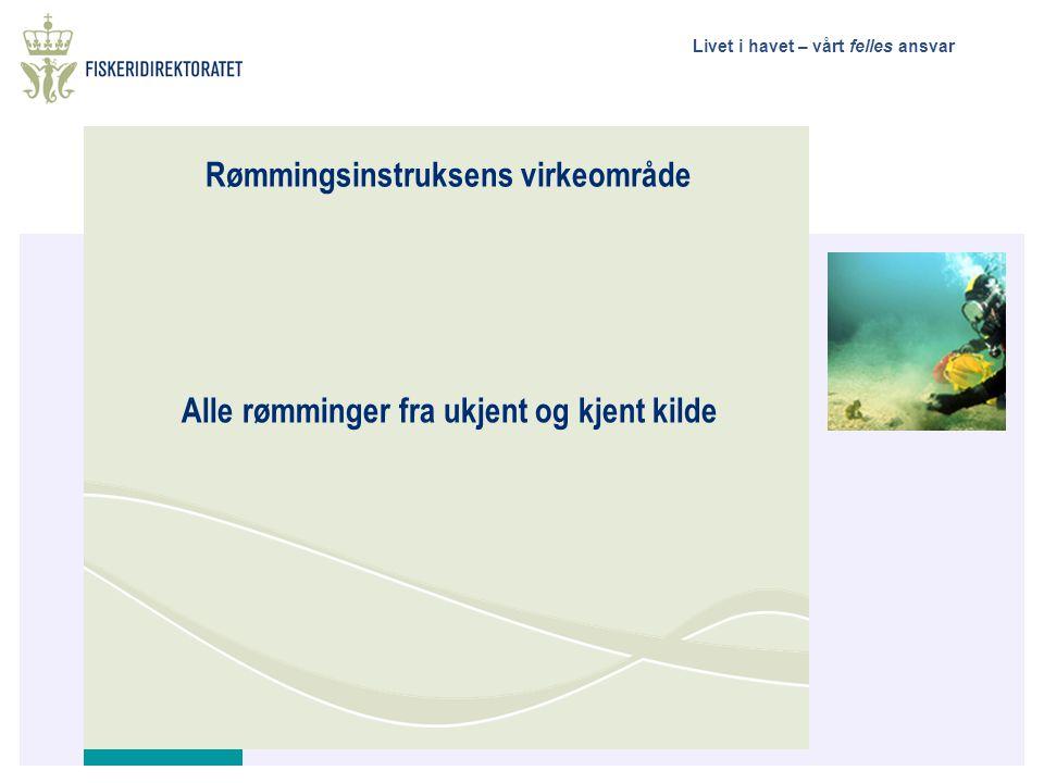 Livet i havet – vårt felles ansvar Forberedelse og beredskap • Sjekkliste med telefonnumre til - Mattilsynet regionalt og lokalt - Fylkesmannens miljøvernavdeling - Relevante fiskere Utnevne en eller to beredskapsansvarlig på hvert regionkontor, i tillegg til regiondirektøren