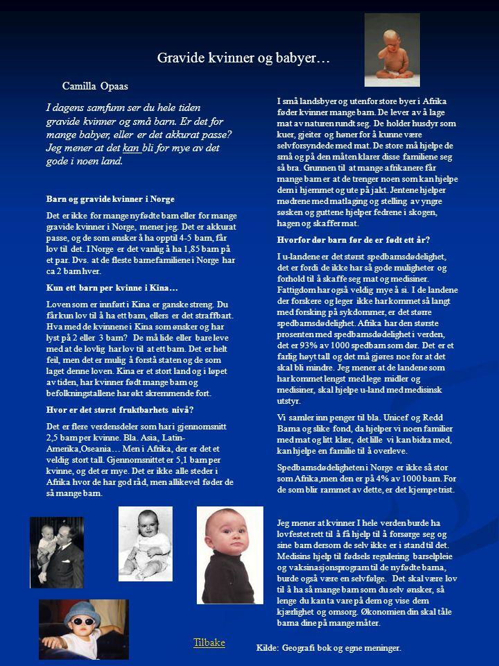Gravide kvinner og babyer… I dagens samfunn ser du hele tiden gravide kvinner og små barn.