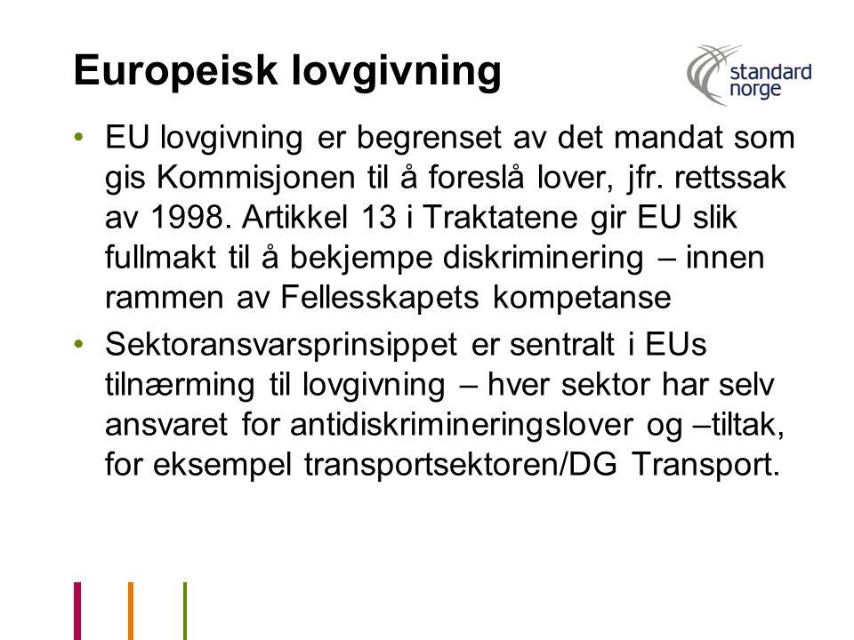 Europeisk lovgivning •EU lovgivning er begrenset av det mandat som gis Kommisjonen til å foreslå lover, jfr. rettssak av 1998. Artikkel 13 i Traktaten