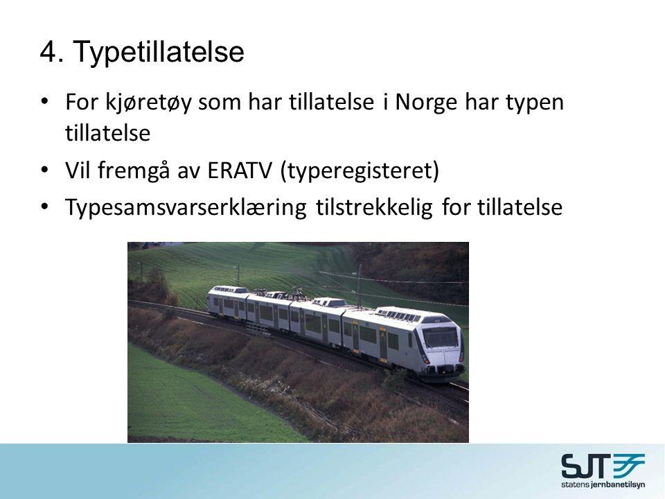 4. Typetillatelse • For kjøretøy som har tillatelse i Norge har typen tillatelse • Vil fremgå av ERATV (typeregisteret) • Typesamsvarserklæring tilstr