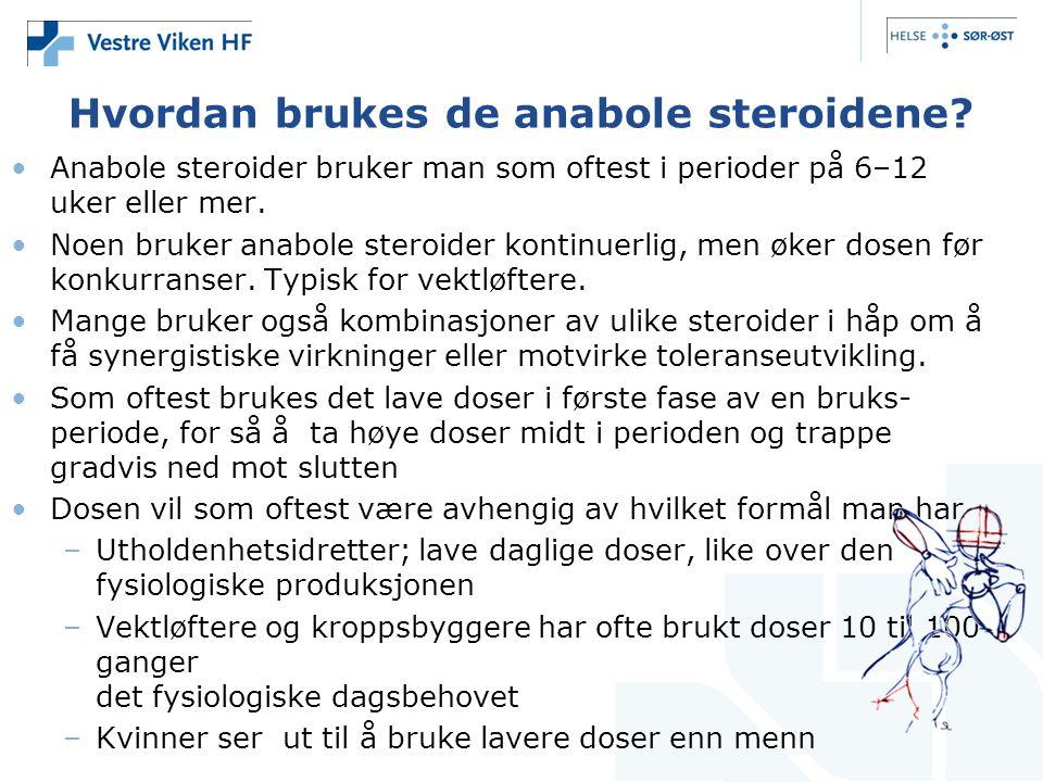 Hvordan brukes de anabole steroidene? •Anabole steroider bruker man som oftest i perioder på 6–12 uker eller mer. •Noen bruker anabole steroider konti