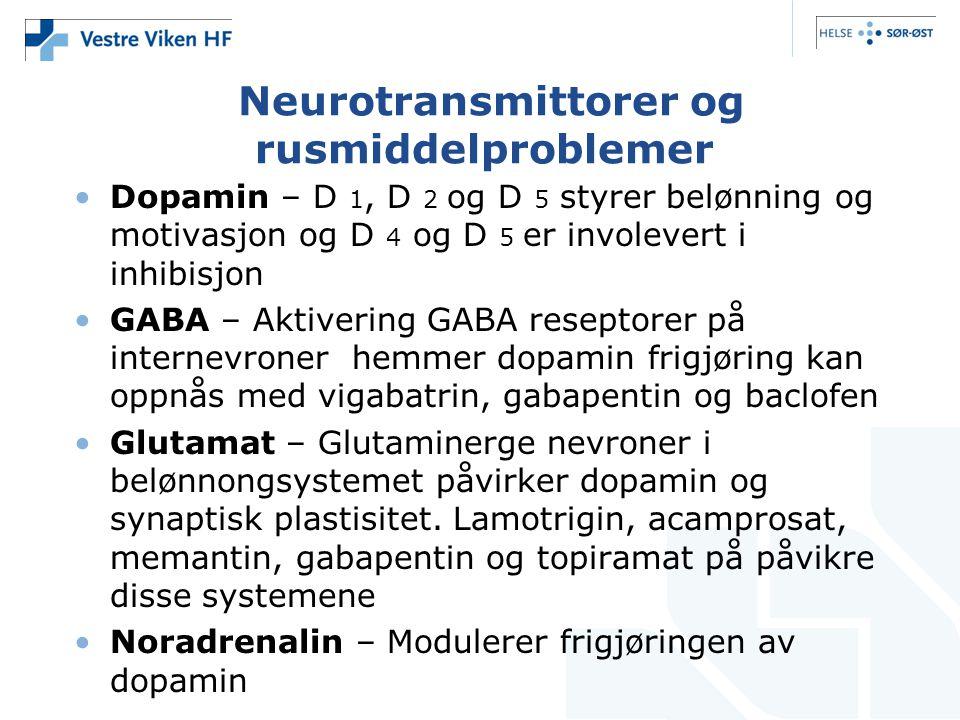 Neurotransmittorer og rusmiddelproblemer •Dopamin – D 1, D 2 og D 5 styrer belønning og motivasjon og D 4 og D 5 er involevert i inhibisjon •GABA – Ak