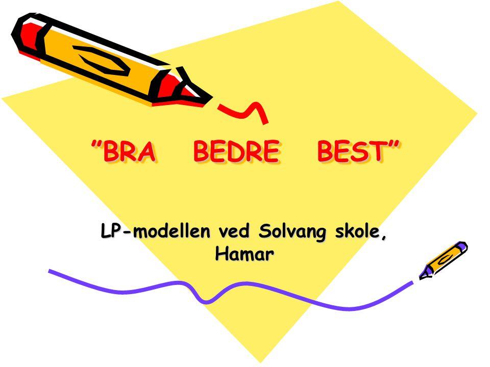 """""""BRA BEDRE BEST"""" LP-modellen ved Solvang skole, Hamar"""