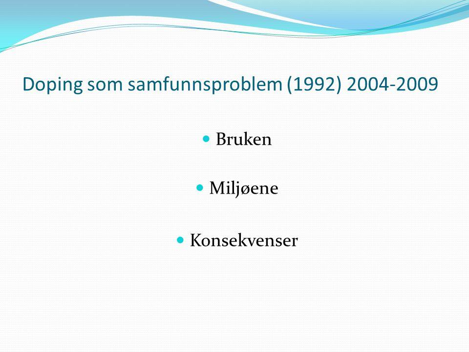 Bruken; Omfang Førstef.ÅrStedAntallAlderAAS-bruk i % Dukram1996USA12 279high school4,1 - 1,2 M/F Middelman1995USA 3 054high school5,7 – 1,7 M/F Pedersen2001Norge /Oslo 10 82814 – 17 år2,3 – 1,3 M/ F Scott1996USA 4 722Stud 7.12.