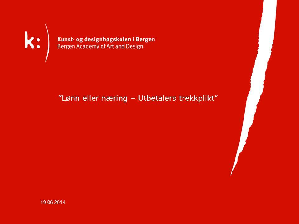 """19.06.2014 """"Lønn eller næring – Utbetalers trekkplikt"""""""