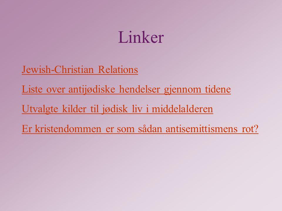 Linker Jewish-Christian Relations Liste over antijødiske hendelser gjennom tidene Utvalgte kilder til jødisk liv i middelalderen Er kristendommen er som sådan antisemittismens rot?