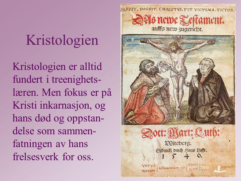 Kristologien Kristologien er alltid fundert i treenighets- læren.