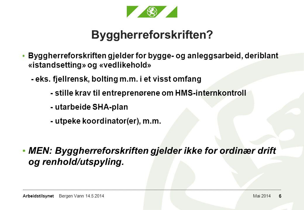 ArbeidstilsynetMai 2014Bergen Vann 14.5.2014 7 Egne ansatte eller entreprenør.