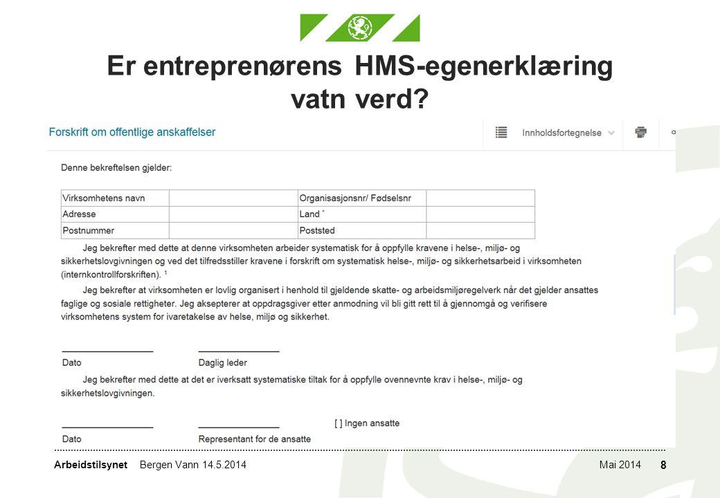 Arbeidstilsynet Er entreprenørens HMS-egenerklæring vatn verd? Mai 2014Bergen Vann 14.5.2014 8