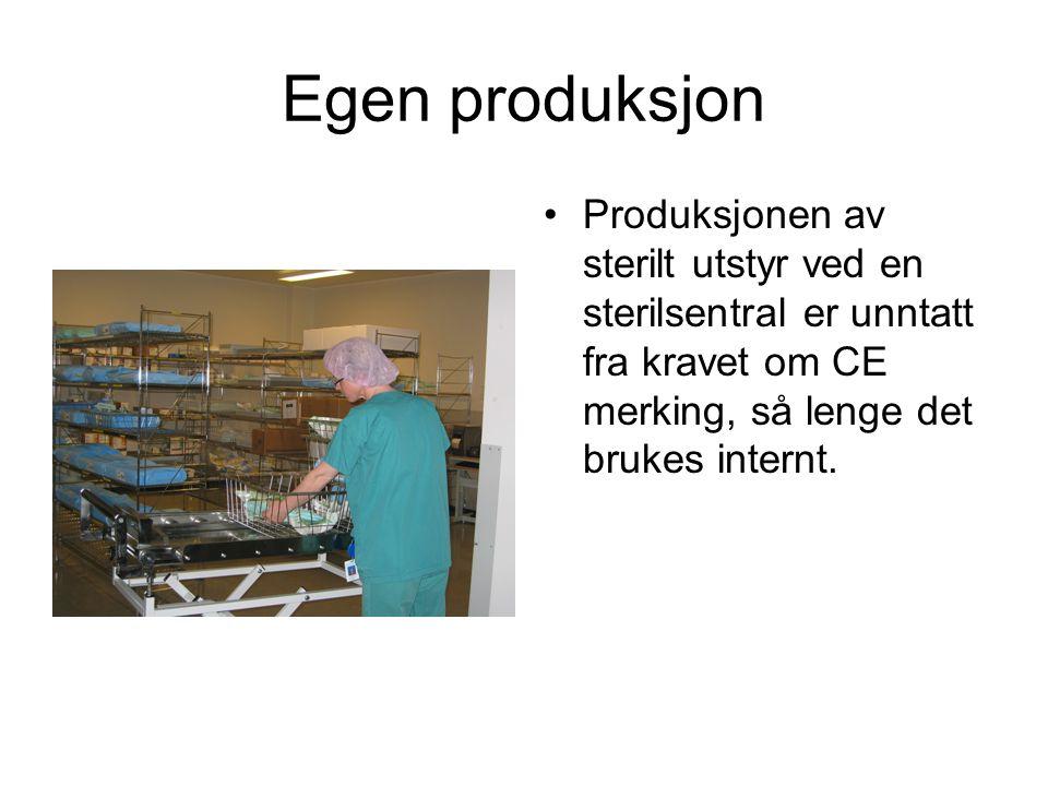 Egen produksjon •Produksjonen av sterilt utstyr ved en sterilsentral er unntatt fra kravet om CE merking, så lenge det brukes internt.